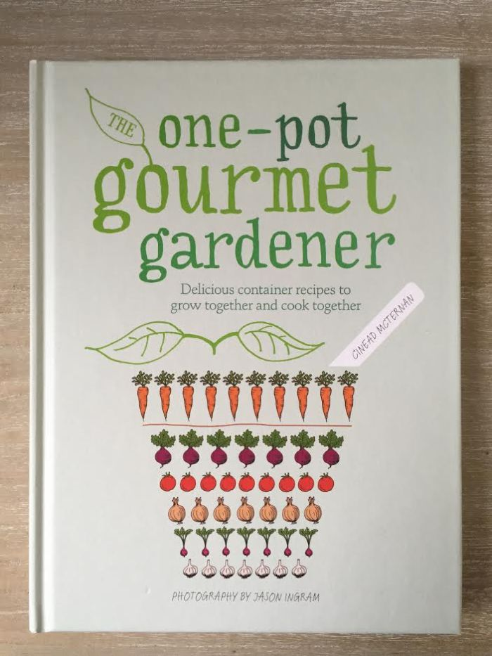 The One-Pot Gourmet Gardener by Cinead McTernan